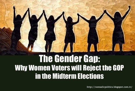 The Gender Gap: Why Women Voters will Reject the GOP in the Midterm Elections | Nomadic Politics | Common Sense Politics | Scoop.it
