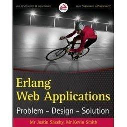 Amazon.com: ERLANG Web Applications Problem Design Solution (9780470743843): Nick Gerakines: Books | Concurrent Life | Scoop.it