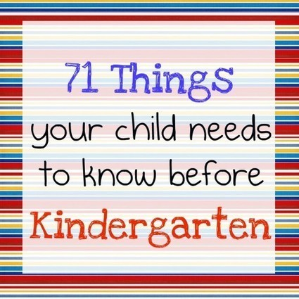 71 Things You Child Needs to Know Before Kindergarten | Student Voice & Engagement | Scoop.it