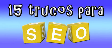 15 trucos para mejorar nuestro SEO | Blog de Santi Limonche | Social Media Marketing eduardocerezo | Scoop.it