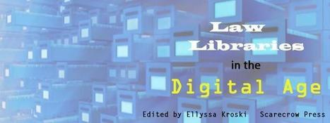 CALL FOR AUTHORS - Law Libraries in the Digital Age | Library Collaboration | Scoop.it