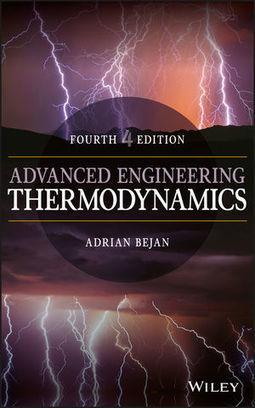 Advanced engineering thermodynamics / Adrian Bejan, Wiley, 2016 | Bibliothèque de l'Ecole des Ponts ParisTech | Scoop.it