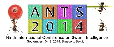 Ants 2014: Ninth International Conference on Swarm Intelligence | Complex Networks Everywhere | Scoop.it