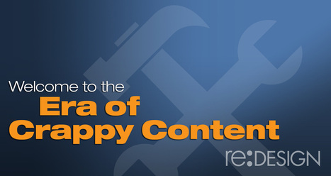 Welcome to the Era of Crappy Content   Content Marketing   Scoop.it