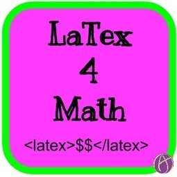 Math Teachers: Alice's Guide to LaTex | Edtech PK-12 | Scoop.it