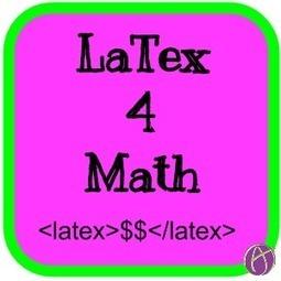 Math Teachers: Alice's Guide to LaTex | Edtech PK-12 | Scoop.it