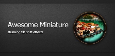 Awesome Miniature - Tilt Shift - Applications Android sur GooglePlay   Android Apps   Scoop.it