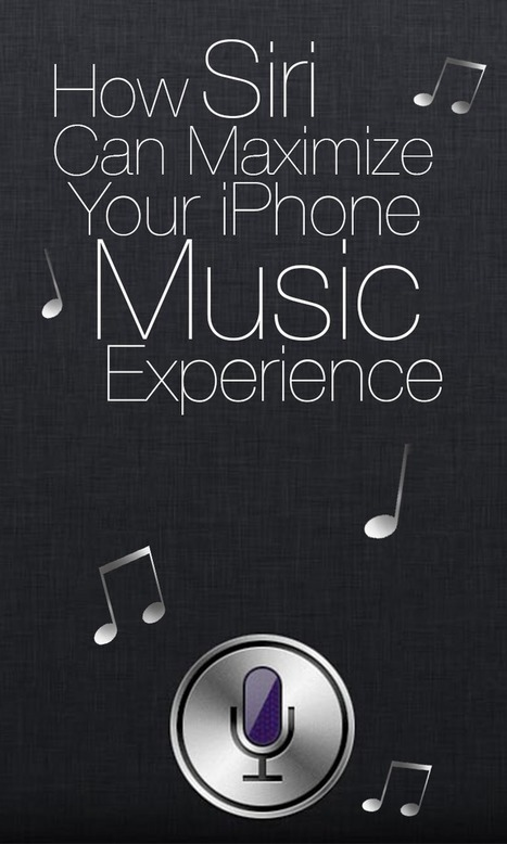 How Siri can maximize your iPhone music experience | Network | Scoop.it