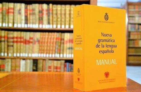 Descarga el manual de la Nueva gramática de la lengua española | Lengua y TIC | Scoop.it