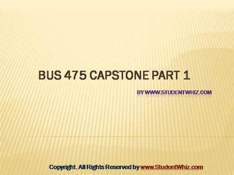 BUS 475 CAPSTONE PART 1 | UOP Final Exam Questions With Answers | Scoop.it