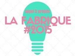 Appel à projets La Fabrique #2015 [Créativité et innovation numériques culturelles] | Clic France | Scoop.it
