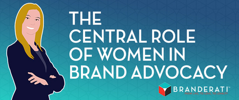 The Central Role of Women in Brand Advocacy | Branding | Scoop.it