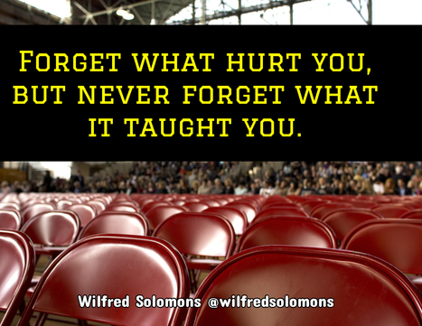 """""""Forget what hurt you, but never forget what it taught you"""" #quote 