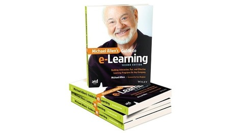 Michael Allen's Guide To e-Learning Second Edition: Free Chapter! - eLearning Industry | Emerging Learning Technologies | Scoop.it
