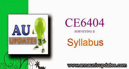 Anna University CE6404 Surveying II Syllabus Regulation 2013 CE6404 Surveying 2 Syllabus ~ Anna University Nov Dec 2014 Results- Auupdates | Anna UNiversity Updates | Scoop.it