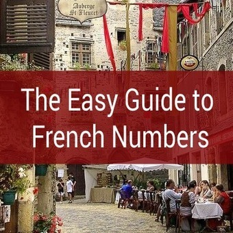 The Easy Guide to French Numbers - Talk in French | French language | Scoop.it