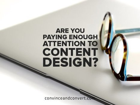 Are You Paying Enough Attention to Content Design? | Expertiential Design | Scoop.it