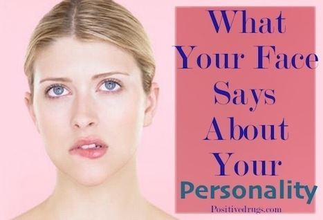 What Your Face Says About Your Personality | Mode, Beauté, relooking à Montpellier | Scoop.it