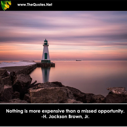 Nothing is more expensive than a missed ... - H.Jackson Brown Jr : Inspiration Image | Image Motivational Quotes | Scoop.it