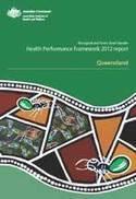 Aboriginal and Torres Strait Islander Health Performance Framework 2012 report: Queensland (AIHW)   Indigenous Civil Rights   Scoop.it