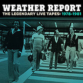 Weather Report: The Legendary Live Tapes 1978-1981 | Jazzpell | Scoop.it
