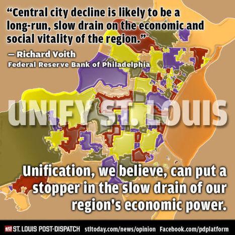 Editorial: Unify St. Louis and stop the 'slow drain' of economic power : Stltoday   Saint Louis Metropolitan Unification   Scoop.it