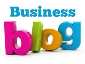 9 Top Tips to Turn Your Business Blog into A Success | Blogging and Business | Scoop.it