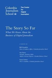 Le business model du journalisme en ligne décortiqué par l'école de Columbia | Webjournalisme | Scoop.it