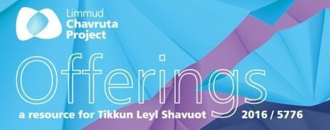 Limmud Chavruta Releases Tikkun Leyl Resource for Shavuot | Jewish Education Around the World | Scoop.it