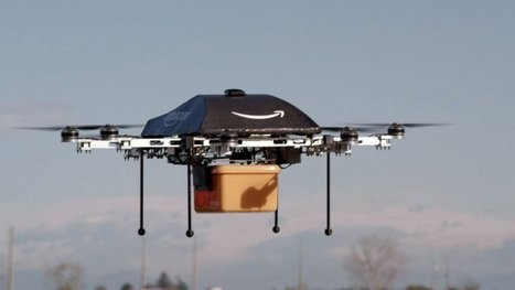 Los delivery drones de Amazon: ¿promesa futurista o ficción ... | Managing Technology and Talent for Learning & Innovation | Scoop.it