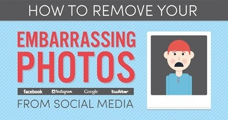 How To Remove Embarrassing Photos From Social Media | Social & SEO Smart | Scoop.it