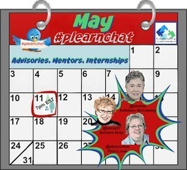 Don't Miss #plearnchat - May 11th, 7pm ET: Advisories, Mentors, Internships | On education | Scoop.it