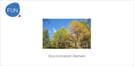 Eco-Concevoir Demain... un MOOC pour réduire les impacts des produits sur notre environnement | Formation et enseignement | Scoop.it
