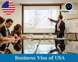 Essential Requirements of B-1 Business visa for USA | MoreVisas | Immigration Consultants India | Scoop.it