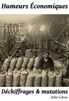 """L'édition s'industrialise - """"Making of"""" de mon nouveau livre Humeurs Economiques   Brèves de scoop   Scoop.it"""