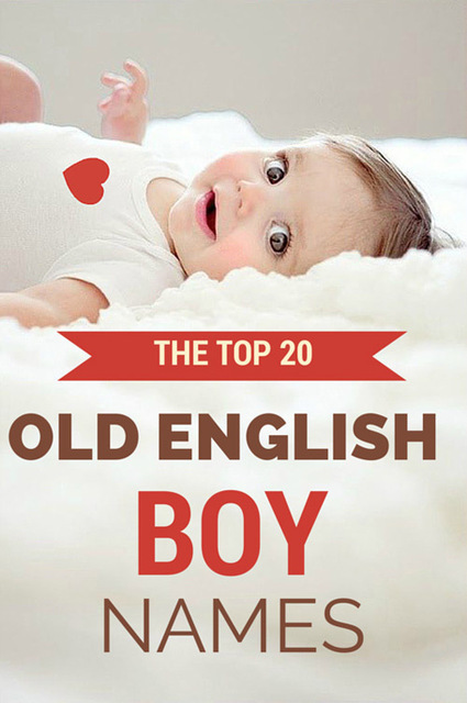 Top 20 Old English Boy Names for Baby | The Name Meaning & Baby World | Scoop.it