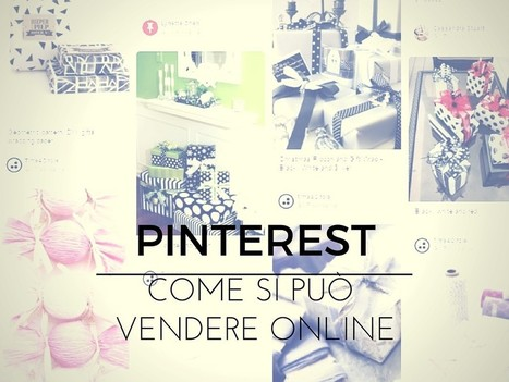 Come le aziende possono utilizzare Pinterest per vendere online | Web Marketing per Artigiani e Creativi | Scoop.it