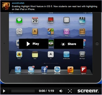 Assistive Technology: iOS 6 Brings the Highlight Words feature to the iPad | iPads, MakerEd and More  in Education | Scoop.it