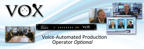 Broadcast Pix unveils VOX voice-automated video production | Video Breakthroughs | Scoop.it