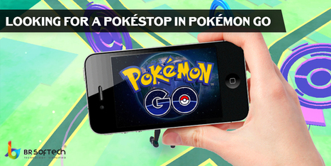 How to Request Pokestop in POkemon Go - BR Softech - The Official Blog | BR Softech Pvt.Ltd | Scoop.it