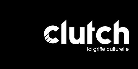 Clutch, le nouveau magazine culturel débarque à Toulouse | Toulouse La Ville Rose | Scoop.it