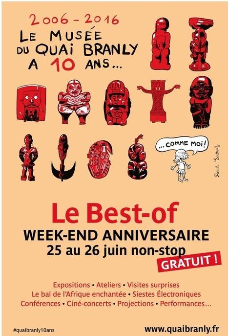 25-26 juin 2016 :: week-end anniversaire du musée du quai Branly (qui fête ses 10 ans)   TdF     Expositions &  Spectacles   Scoop.it