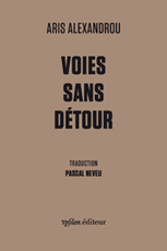 "[parution] ""Voies sans détour"", Aris Alexandrou 
