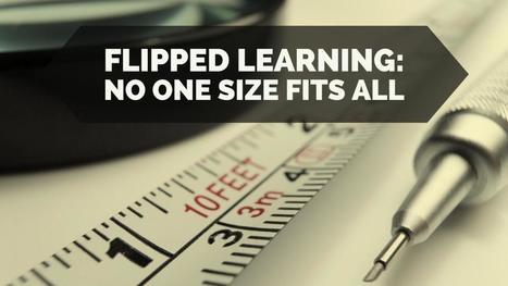 Flipped Learning: No One Size Fits All | Aprendiendo a Distancia | Scoop.it