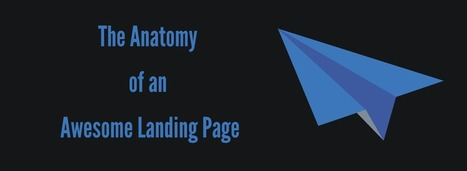The Anatomy of an Awesome Landing Page | Internet Marketing | Scoop.it