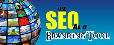 Use SEO as a Branding Tool | Internet marketing, SEO, SMO, PPC, Wordpress | Scoop.it