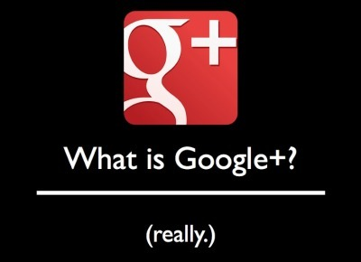 What is Google Plus? (really.) | Distance Ed Archive | Scoop.it