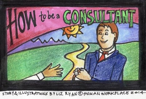 Could You Be A Consultant? (Hint: You Already Are!) | Human Workplace | Scoop.it