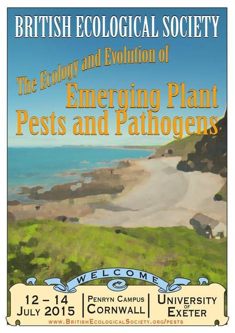 BES Symposium: The Ecology and Evolution of Emerging Plant Pests and Pathogens: Challenges to Global Food Security and Ecosystem Resilience, 13–14 July, 2015, Cornwall, UK | Plants and Microbes | Scoop.it