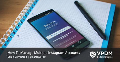 How to Easily Manage Multiple Instagram Accounts | Content Marketing | Scoop.it